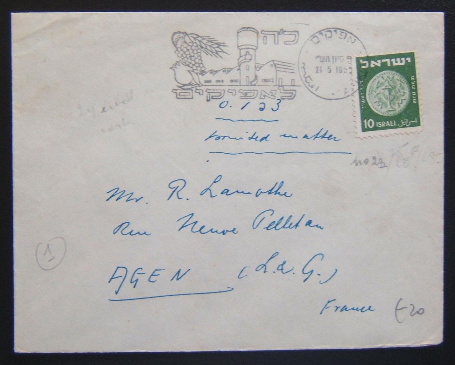 1950 2nd Coinage printed matter surface mail: 21-5-1950 pm cover ex AFIKIM to FRANCE franked 10pr per SU-2 period pm rate using 10pr Ba23 tied by first day use of Afikim 25th anniv