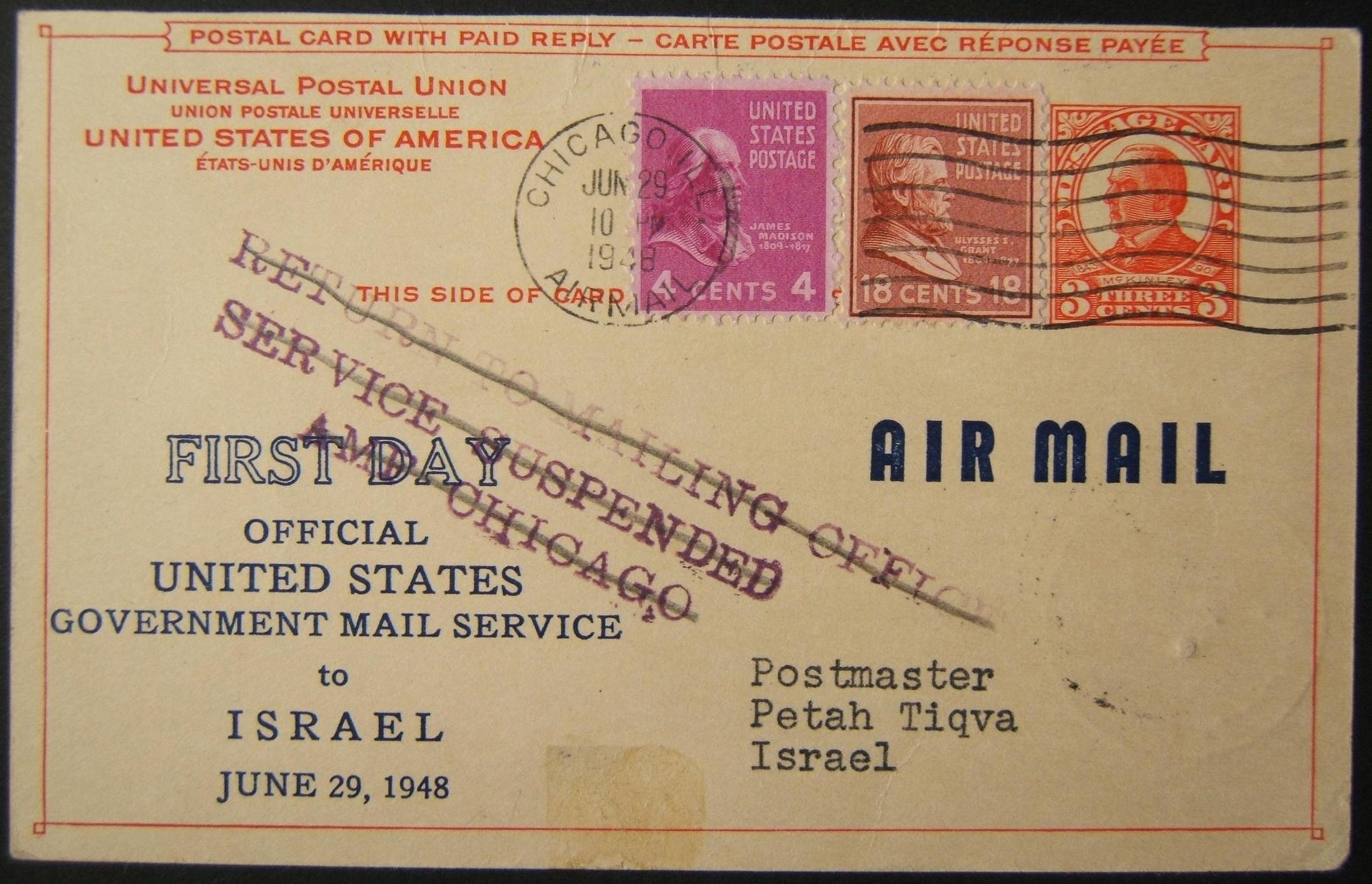 1948-49 War postal suspensions with Israel: a/m 'FD a/m to Israel' RPPC ex CHICAGO Palestine PH Society to postmaster PETACH TIKVA, pre-printed with 3c franking + additional 22c fr