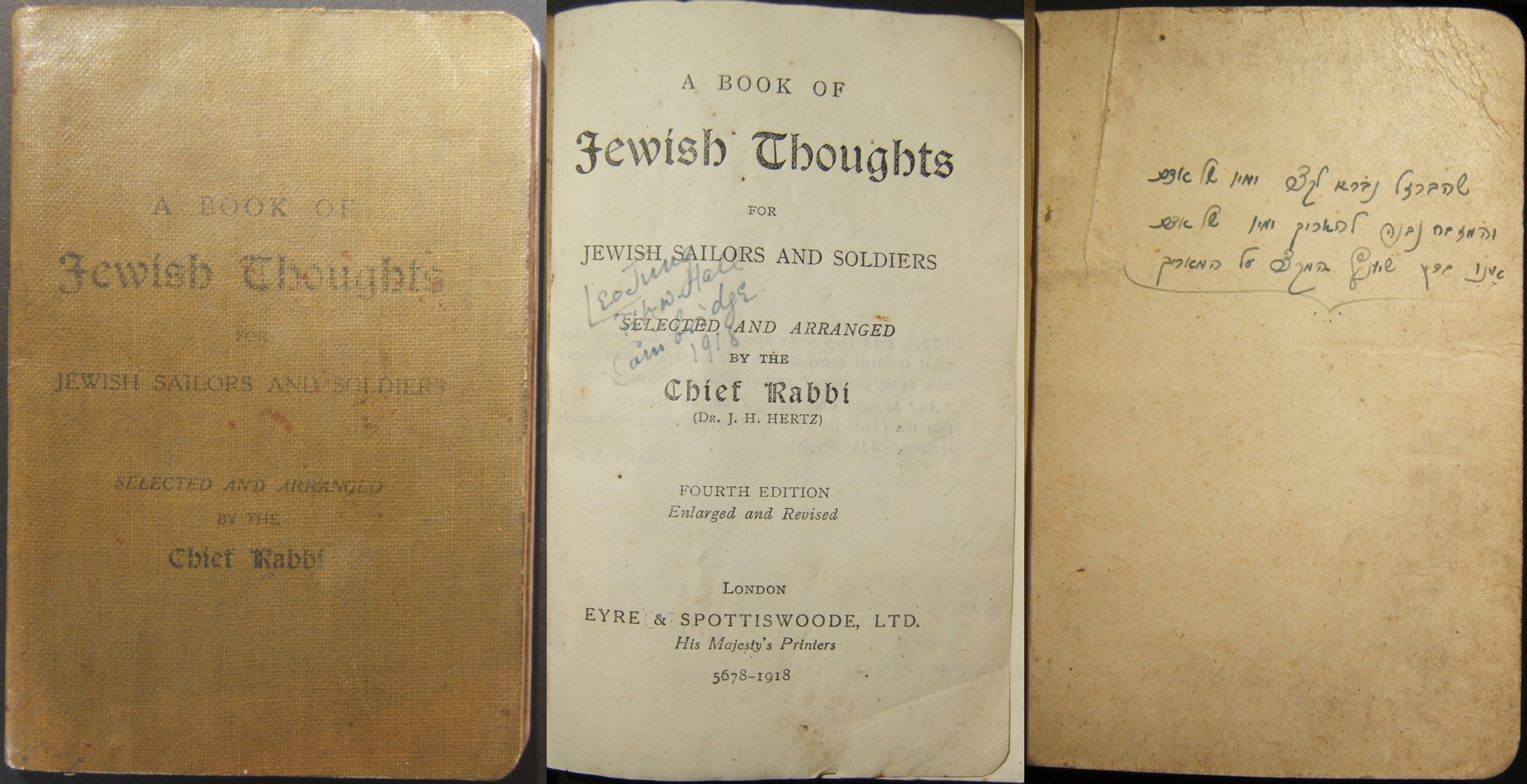 A Book of Jewish Thoughts for Jewish Sailors and Soldiers, by Chief Rabbi Joseph Herman Hertz; 1918 4th ed., printed by Eyre & Spottiswoode; 238 +2 pp. With opening salutation by t