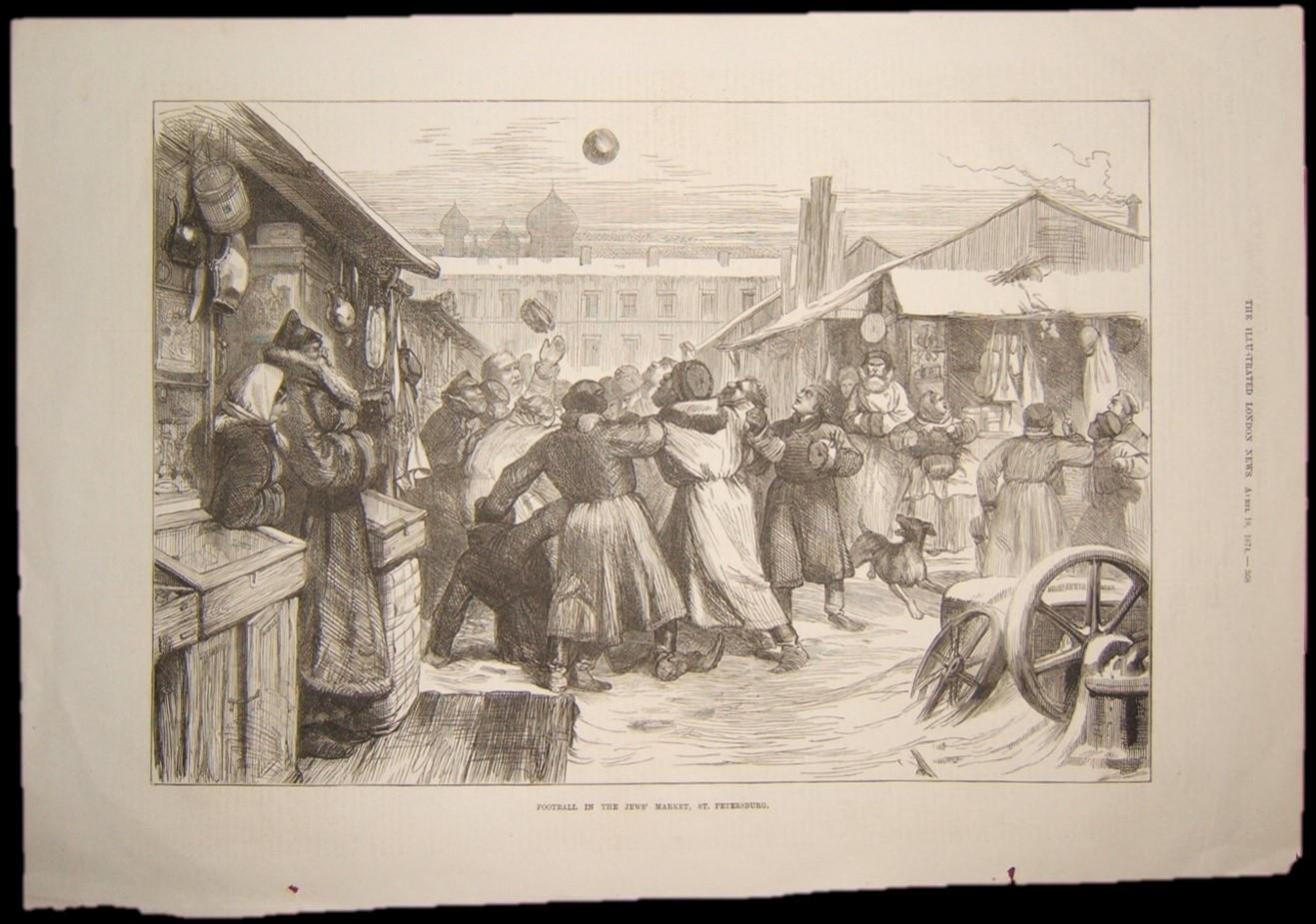 הדפס יודאיקה בריטית של כדורגל בשוק היהודים, סנט פטרבורג רוסיה 1874