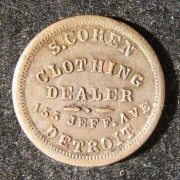 United States > Michigan: S. Cohen of Detroit American Civil War-era Jewish business copper token, 1863; not maker-marked; size: 19mm; weight: 3.85g. Obverse bears 5-lined legen